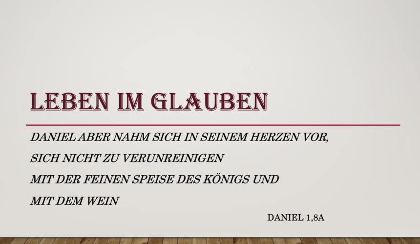 Leben im Glauben – Daniel 1,8a